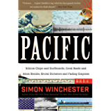 Pacific: Silicon Chips and Surfboards, Coral Reefs and Atom Bombs, Brutal Dictators, Fading Empires, and the Coming…