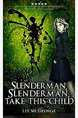 Slenderman, Slenderman, Take this Child Kindle Edition