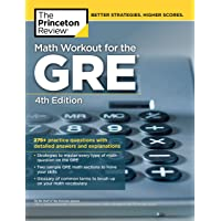 Math Workout for the GRE, 4th Edition: 275+ Practice Questions with Detailed Answers and Explanations