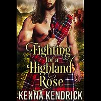 Fighting for a Highland Rose: Scottish Medieval Highlander Romance Novel (English Edition)
