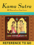 Kama Sutra: Reference to Go: 50 Ways to Love Your Lover (Erotic Delights)