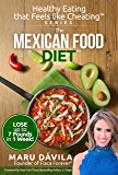 The Mexican Food Diet: Healthy Eating that Feels like Cheating - Series