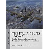 The Italian Blitz 1940–43: Bomber Command's war against Mussolini's cities, docks and factories (Air Campaign)