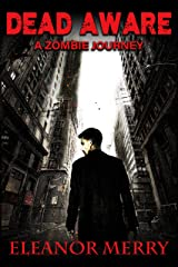 Dead Aware: A Zombie Journey: (Dead Aware Book 1) Kindle Edition