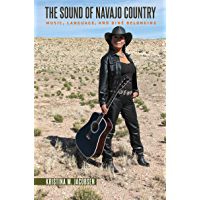 The Sound of Navajo Country: Music, Language, and Diné Belonging (Critical Indigeneities) book cover