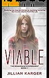 Viable (The Renaissance Experiment Book 1)