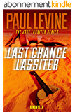 LAST CHANCE LASSITER (Jake Lassiter Legal Thrillers Book 9) (English Edition)