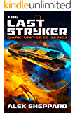 The Last Stryker (Dark Universe Series Book 1)