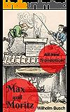 Max and Moritz: A Story of Seven Boyish Tricks (English Edition)