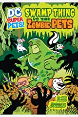 Swamp Thing vs the Zombie Pets (DC Super-Pets) Kindle Edition