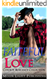 ROMANCE: COWBOY ROMANCE: AFRICAN AMERICAN ROMANCE: WESTERN ROMANCE COLLECTION: Faiteful Love (FREE GIFT and FREE BONUS BOOK INCLUDED) (BWWM New Adult Western ... Interracial Cowboy Ranch Romance)