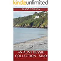 An Aunt Bessie Collection - MNO: The thirteenth, fourteenth, and fifteenth books in the Isle of Man Cozy Mystery Series