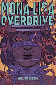 Mona Lisa Overdrive (Trilogia do Sprawl Livro 3)