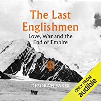 The Last Englishmen: Love, War and the End of the Empire