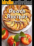 Top 50 Most Delicious Peach Recipes [A Peach Cookbook] (Recipe Top 50's Book 112)