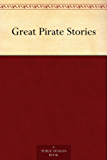 Great Pirate Stories (English Edition)