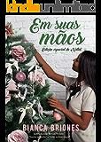 Em suas mãos: Edição especial de Natal