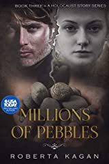 Millions of Pebbles: Book Three in A Holocaust Story Series Kindle Edition
