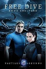 Free Dive (Nautilus Legends Book 1) Kindle Edition