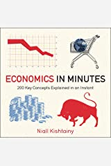 Economics in Minutes: 200 Key Concepts Explained in an Instant Kindle Edition