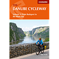 The Danube Cycleway Volume 2: From Budapest to the Black Sea (Cicerone Cycling Guides)