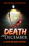 Death In December - A Short Mystery: A Jayne Belmont Mystery Series (Jayne Belmont Mysteries Book 1)