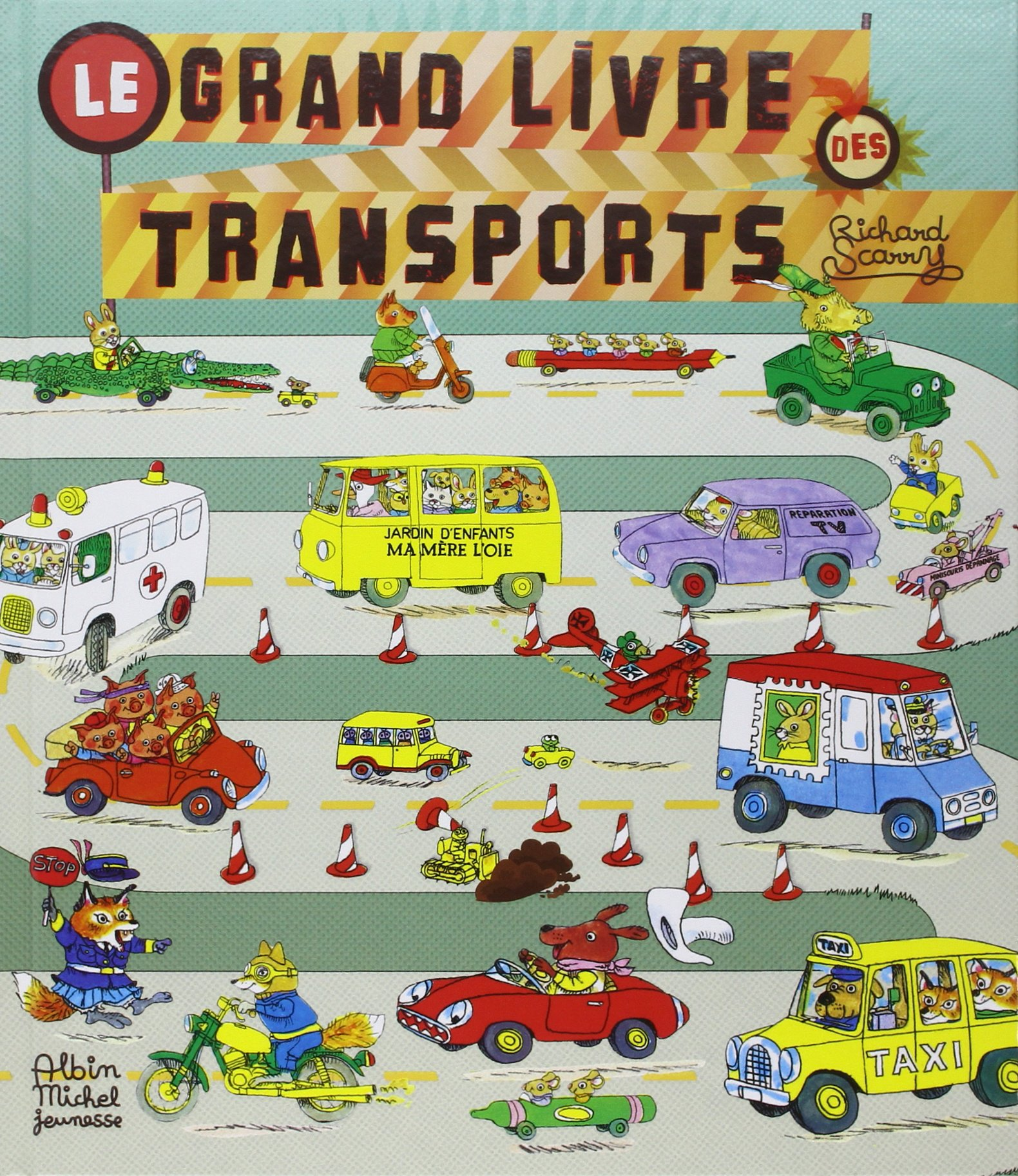 Le Grand Livre Des Transports / French language version of Cars And Trucks And Things That Go (A.M. Alb.Ill.A.) (French Edition)