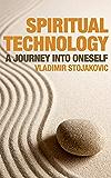 SPIRITUAL TECHNOLOGY: A JOURNEY INTO ONESELF