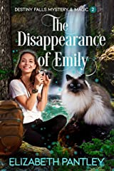 The Disappearance of Emily (Destiny Falls Mystery & Magic Series Book 2 of 2) Kindle Edition