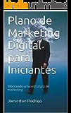 Plano de Marketing Digital para Iniciantes (Edição Especial Livro 1)