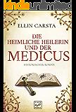 Die heimliche Heilerin und der Medicus (German Edition)
