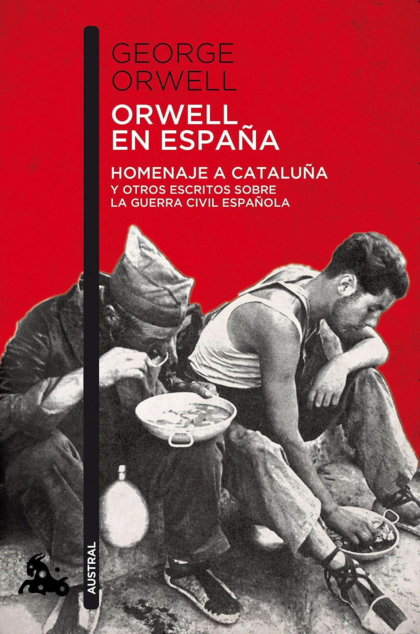 Orwell en España: Homenaje a Cataluña y otros escritos sobre la guerra civil española Contemporánea: Amazon.es: Orwell, George, Moya, Antonio-Prometeo: Libros