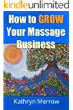 How To Grow Your Massage Business (Get & Keep Clients With Networking & Great Customer Service)