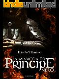 La minaccia del Principe Nero (Knight Saga Vol. 2)
