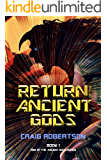 Return of the Ancient Gods (Rise of the Ancient Gods Series Book 1)