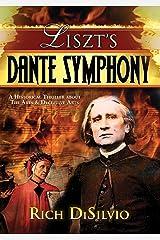 Liszt's Dante Symphony: A Historical Thriller Kindle Edition