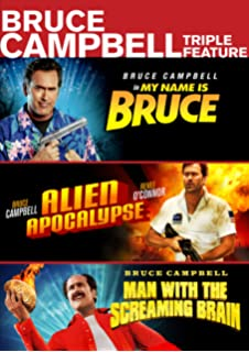 Bruce Campbell Triple Feature (Alien Apocalypse / Man With The Screaming  Brain / My Name