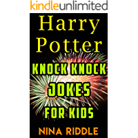 Harry Potter Knock Knock Jokes for Kids: The Unofficial Book of Funny Laugh-out-Loud Harry Potter Knock Knock Jokes