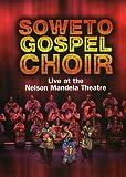 SOWETO GOSPEL CHOIR LIVE AT THE NELSON M
