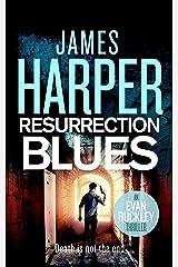 Resurrection Blues: An Evan Buckley Crime Thriller (Evan Buckley Thrillers Book 5) Kindle Edition