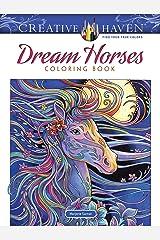 Creative Haven Dream Horses Coloring Book (Creative Haven Coloring Books) Paperback