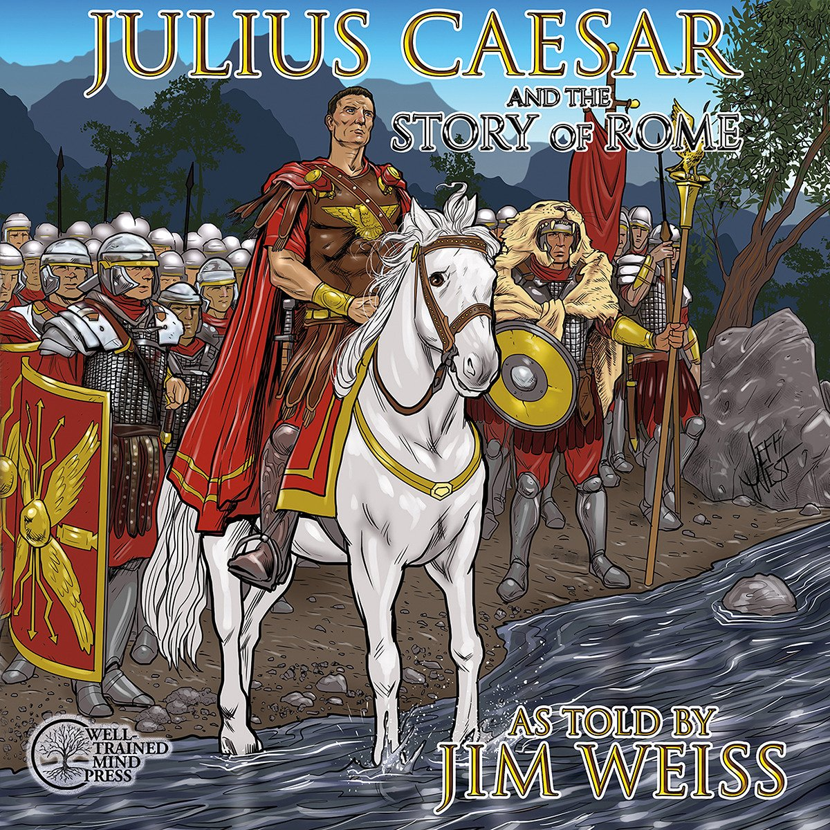Julius Caesar & The Story of Rome by The Well-Trained Mind Press