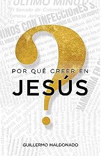 ¿Por qué creer en Jesús?: Una vida que vale la pena investigar (