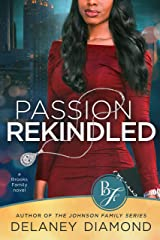 Passion Rekindled (Brooks Family Book 2) Kindle Edition