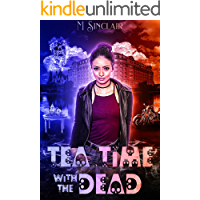 Tea Time with the Dead (The Dead and Not So Dead Book 2)