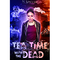 Tea Time with the Dead (The Dead and Not So Dead Book 2) (English Edition)