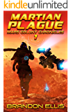 Martian Plague (Mars Colony Chronicles Book 1) (English Edition)