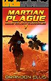 Martian Plague (Mars Colony Chronicles Book 1)