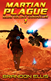 Martian Plague (Mars Colony Chronicles Book 1) (English Edition)