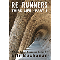 Re-Runners Third Life Part 1: A Time Travel Suspense Series